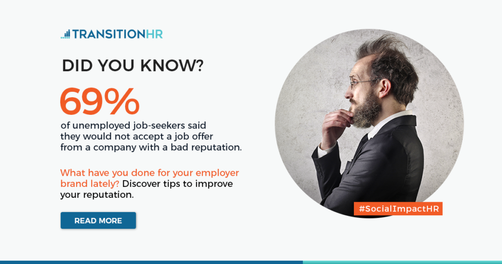 69% of unemployed job from a company with bad employer brand will not accept an offer seekers